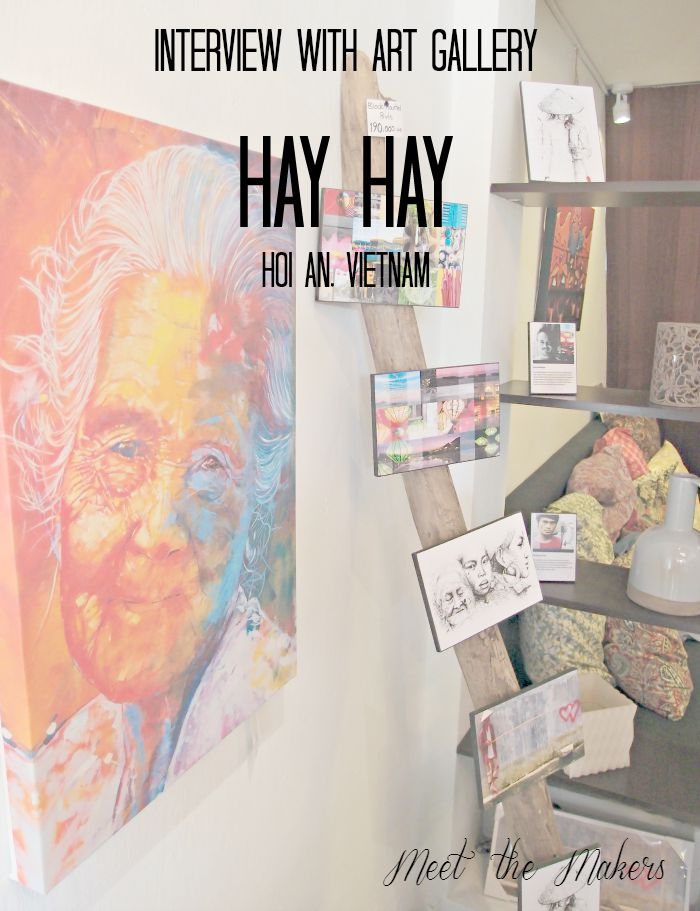 Hay Hay art gallery Hoi An Vietnam interview Meet the Makers
